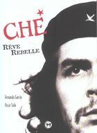 Couverture du livre « Le Che Reve Rebelle » de Francois Garcia aux éditions Tournon