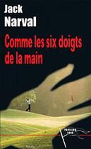 Couverture du livre « Comme les six doigts de la main » de Jack Narval aux éditions Pavillon Noir