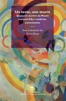 Couverture du livre « Un texte, une oeuvre ; quatorze oeuvres du Musée nationale d'art moderne, commentées » de Collectif et Denys Riout aux éditions Mimesis