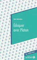 Couverture du livre « Éduquer avec Platon » de Salim Mokaddem aux éditions Sos Education