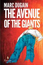 Couverture du livre « The Avenue of the Giants » de Marc Dugain aux éditions Europa Editions Uk