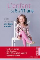 Couverture du livre « L'enfant de 6 à 11 ans » de Gilles-Marie Valet aux éditions Larousse