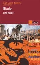 Couverture du livre « Iliade » de Homere et Jean-Louis Backes et Urbe Condita aux éditions Gallimard
