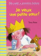 Couverture du livre « Je veux une petite soeur ! » de Tony Ross aux éditions Gallimard-jeunesse