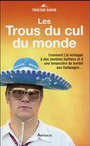Couverture du livre « Les trous du cul du monde » de Tristan Savin aux éditions Arthaud