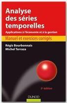 Couverture du livre « Analyse des séries temporelles (3e édition) » de Regis Bourbonnais aux éditions Dunod