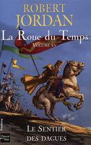Couverture du livre « La roue du temps T.15 ; le sentier des dagues » de Robert Jordan aux éditions Fleuve Noir