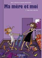 Couverture du livre « Ma mère et moi t.2 ; telle mère, telle fille » de Marc Cantin et Isabelle Maroger aux éditions Clair De Lune