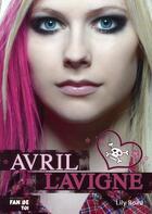 Couverture du livre « Avril Lavigne » de Lily Road aux éditions Fan De Toi