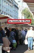 Couverture du livre « Le tumulte de Paris » de Eric Hazan aux éditions Fabrique