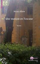 Couverture du livre « Une maison en Toscane » de Marie Allain aux éditions Ex Aequo