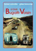 Couverture du livre « Le duel Bugatti-Voisin » de Fabien Sabates et Gilles Blanchet aux éditions Editions Du Palmier