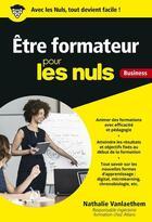 Couverture du livre « Être formateur pour les nuls business » de Stephane Martinez et Nathalie Vanlaethem aux éditions First