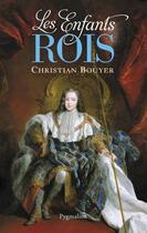 Couverture du livre « Les enfants rois » de Christian Bouyer aux éditions Pygmalion