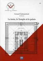 Couverture du livre « La tente, le temple et le palais » de Fernand Vanhemelryck aux éditions Eme Editions