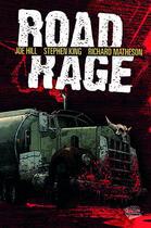 Couverture du livre « Road rage » de Stephen King et Joe Hill et Chris Ryall et Nelson Daniel et Richard Matheson aux éditions Panini