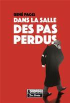Couverture du livre « Dans la salle des pas perdus » de Rene Pagis aux éditions De Boree
