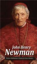 Couverture du livre « John Henry Newman ; prières, méditations, chemin de Croix, rosaire » de John Henry Newman aux éditions Benedictines