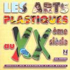 Couverture du livre « Les arts plastiques au xx°siecle » de Biancheri aux éditions Z'editions