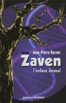 Couverture du livre « Zaven ; l'enfant animal » de Jean-Pierre Burner aux éditions Burner