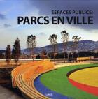 Couverture du livre « Espaces Publics : Parcs En Ville » de Carles Broto aux éditions Links