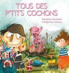 Couverture du livre « Tous des p'tits cochons ! » de Sandrine Gambart et Catherine Latteux aux éditions Limonade