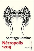Couverture du livre « Nécropolis 1209 » de Santiago Gamboa aux éditions Metailie