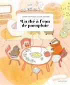 Couverture du livre « Un thé à l'eau de parapluie » de Karen Hottois et Chloe Malard aux éditions Seuil Jeunesse