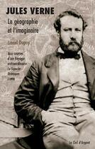 Couverture du livre « Jules Verne, la géographie et l'imaginaire » de Lionel Dupuy aux éditions La Clef D'argent