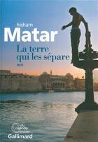 Couverture du livre « La terre qui les sépare » de Hisham Matar aux éditions Gallimard