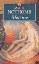 Couverture du livre « Mercure » de Amélie Nothomb aux éditions Lgf