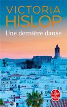 Couverture du livre « La dernière danse » de Victoria Hislop aux éditions Lgf
