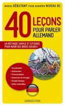Couverture du livre « 40 leçons pour parler allemand » de Wolfram Klatt et Stephane Rilling et Jean-Paul Vernon et Annick Vernon aux éditions Pocket