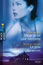 Couverture du livre « Piège pour une héritière ; le prix du secret » de Raeanne Thayne et Susan Mallery aux éditions Harlequin