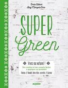 Couverture du livre « Super green » de Emilie Hebert et Nathalie Carnet et Audrey Cosson aux éditions Mango