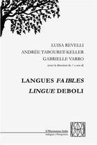 Couverture du livre « Langues faibles lingue deboli » de Gabrielle Varro et Andree Tabouret-Keller et Luisa Revelli aux éditions L'harmattan