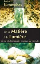 Couverture du livre « De la matière à la lumière ; pierre philosophale, modèle du monde » de Patrick Burensteinas aux éditions Mercure Dauphinois