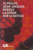 Couverture du livre « La Cerise Sur Le Gateux » de Reboux J J aux éditions Baleine