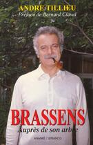 Couverture du livre « Brassens Aupres De Son Arbre » de Andre Tillieu aux éditions Ananke