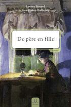 Couverture du livre « De père en fille » de Louise Simard et Jean-Pierre Wilhelmy aux éditions Pu Du Septentrion