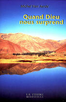 Couverture du livre « Quand Dieu Nous Surprend » de Michel Van Aerde aux éditions La Thune