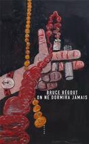 Couverture du livre « On ne dormira jamais » de Bruce Begout aux éditions Allia