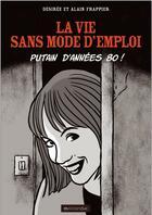 Couverture du livre « La vie sans mode d'emploi ; putain d'années 80 ! » de Desiree Frappier et Alain Frappier aux éditions Mauconduit