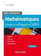 Couverture du livre « Aide-mémoire ; mathématiques (3e édition) » de Daniel Fredon aux éditions Dunod