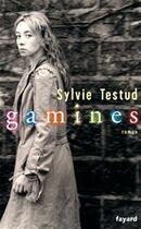 Couverture du livre « Gamines » de Sylvie Testud aux éditions Fayard