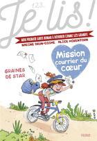 Couverture du livre « Mission courrier du coeur t.1 ; graines de star » de Nadine Brun-Cosme et Alice A. Morentorn aux éditions Fleurus