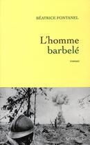 Couverture du livre « L'homme barbelé » de Fontanel-B aux éditions Grasset Et Fasquelle