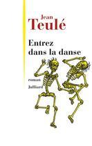 Couverture du livre « Entrez dans la danse » de Jean Teulé aux éditions Julliard