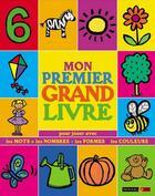 Couverture du livre « Mon premier grand livre pour jouer avec les mots, les nombres, les formes, les couleurs » de Patti Barber aux éditions Rouge Et Or
