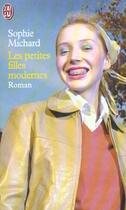 Couverture du livre « Petites filles modernes (les) » de Sophie Michard aux éditions J'ai Lu